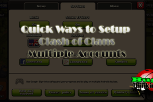 Quick Ways to Setup Clash of Clans Multiple Accounts