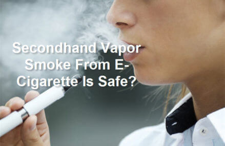 Study Shows Secondhand Vapor Smoke From E-Cigarette Is Safe!