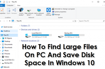 How To Find Large Files On PC And Save Disk Space In Windows 10
