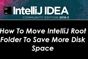 How To Move IntelliJ Root Folder To Save More Disk Space