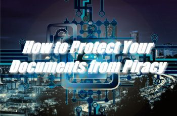 How to Protect Your Documents from Piracy