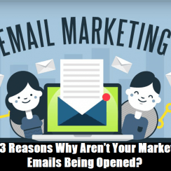 Top 3 Reasons Why Aren't Your Marketing Emails Being Opened