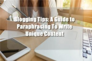A guide to paraphrasing to write unique content