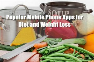 Popular Mobile Phone Apps for Diet and Weight Loss