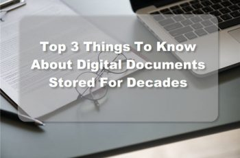 Things To Know About Digital Documents Stored For Decades