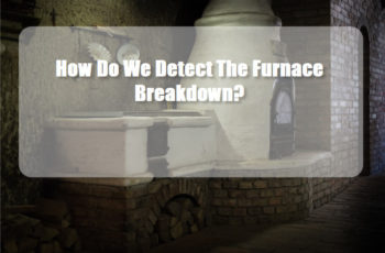 Furnace Breakdown
