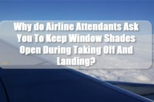 Airplane Window Shade Must Be Kept Open When Taking Off Or Landing
