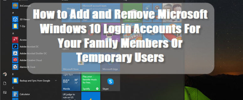 How to Add and Remove Microsoft Windows 10 Login Accounts For Your Family Members Or Temporary Users
